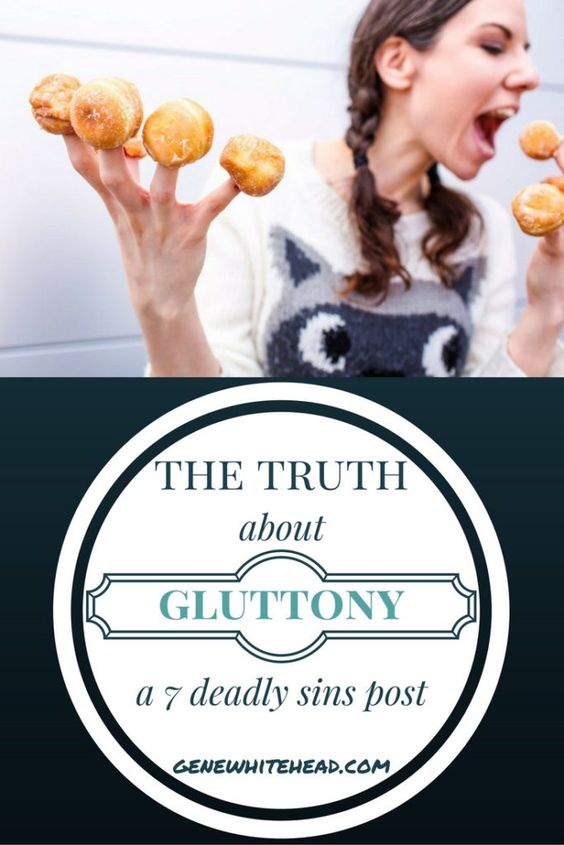The Truth About Gluttony: 7 Deadly Sins Part 4 http://genewhitehead.com/7-sins-gluttony/
