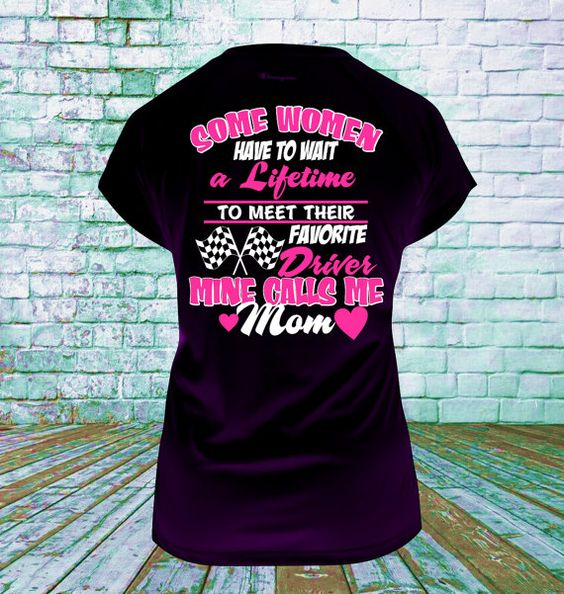Racing mom favorite driver t shirt racing gifts dirt for Race car driver t shirts