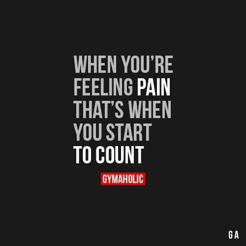 When You're Feeling Pain, That's When You Start To Count: