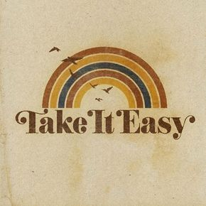 Take it easy graphic by Aaron von Freter for Rockswell. Rainbow, retro, vintage, eagles, typography, type, font, classic rock and roll, music