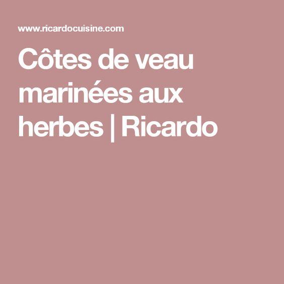 Côtes de veau marinées aux herbes | Ricardo