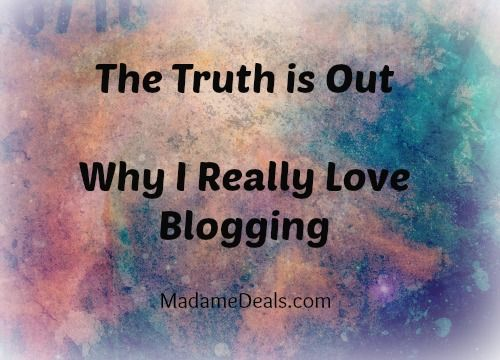 Why I really love blogging http://madamedeals.com/really-love-blogging/ #inspireothers #blogging