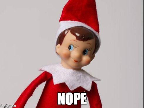 I Love Christmas But I Hate Elf On The Shelf ... I'll pick ...