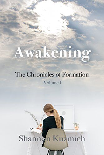 Awakening: The Chronicles of Formation - Volume I by [Kuzmich, Shannon]