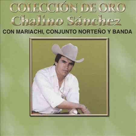 Chalino Sanchez - Coleccion De Oro: Con Mariachi, Conjunto Norteno Y Banda