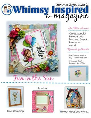 Whimsy inspired issue2 summer 2016  Our Summer Issue is here! Filled with fun in the sun projects from our talented designers. Enjoy!: