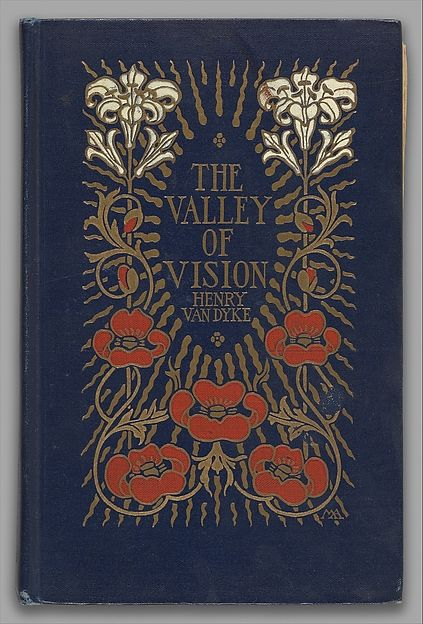 The Valley of Vision: A Book of Romance and Some Half-Told Tales  Binding designed by Margaret Neilson Armstrong (American, New York 1867–1944 New York) Author: Henry Van Dyke (American, Germantown, Pennsylvania 1852–1933 Princeton, New Jersey) Publisher: Charles Scribner's Sons (New York, NY) Date: 1919