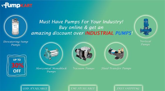 Must Have Pumps For Your Industry!                                Buy online & get an amazing discount over #IndustrialPumps, only at @pumpkart.com