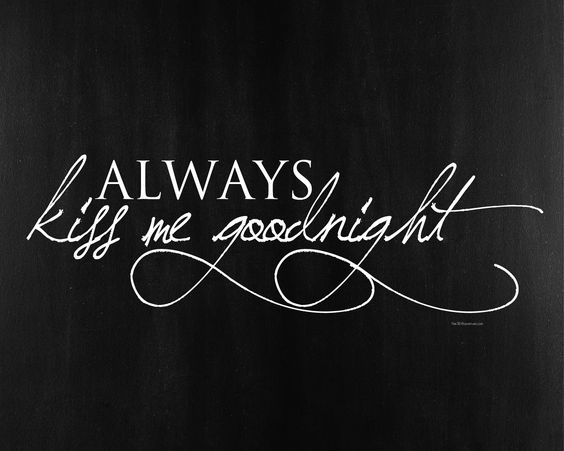 """Quotes and fonts free with Free Printables at the36thavenue.com """"Always kiss me goodnight"""""""