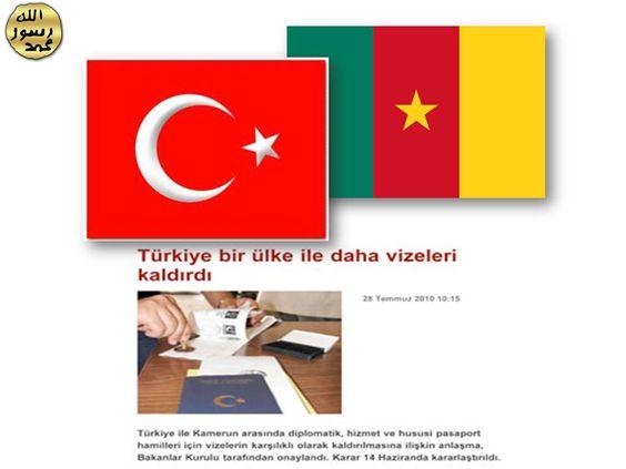 Kamerun'laTürkiye arasında vize kalktı.28 Temmuz 2010