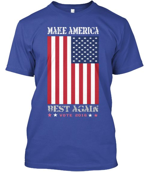 Make America Best Again Vote 2016 Deep Royal T-Shirt Front