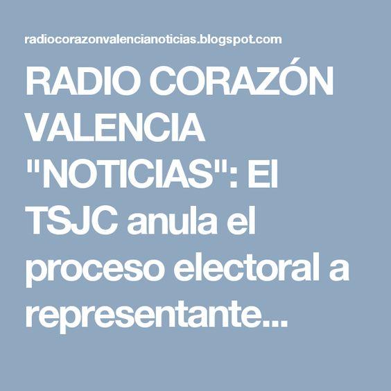 """RADIO CORAZÓN VALENCIA  """"NOTICIAS"""": El TSJC anula el proceso electoral a representante..."""