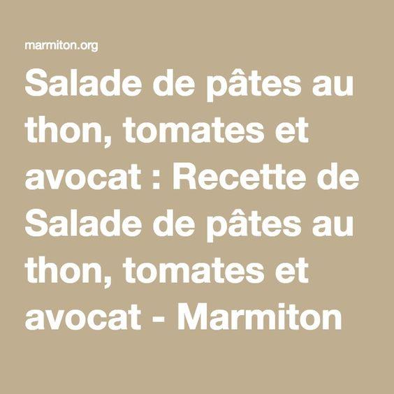 Salade de pâtes au thon, tomates et avocat : Recette de Salade de pâtes au thon…