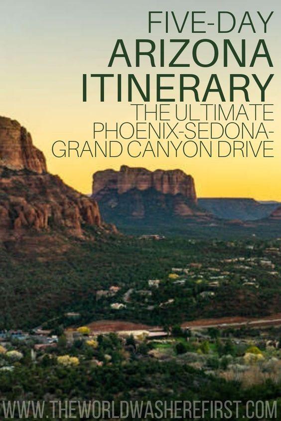 5 Day Arizona Itinerary Phoenix To Sedona To Grand Canyon Sedona To Grand Canyon Trip To Grand Canyon Arizona Road Trip