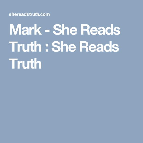 Mark - She Reads Truth : She Reads Truth
