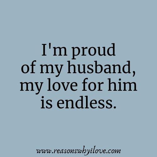 Proud Of My Husband Quotes Wonderful Husband Quotes Reasons Why I Love My Husband Quotes Love My Husband Quotes Husband Quotes