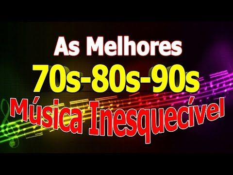 Musicas Inesqueciveis Dos Anos 70 80 90 Internacionais Romanticas
