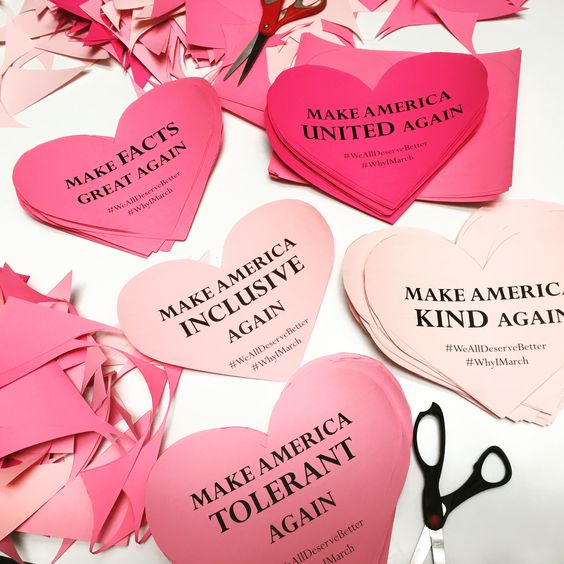 """Women's March sign idea: print a positive message on pink paper, cut out heart, and share freely. Spread love, not hate. """"Make America [Kind/Tolerant/Inclusive/United] Again"""" #WhyIMarch #WeAllDeserveBetter"""
