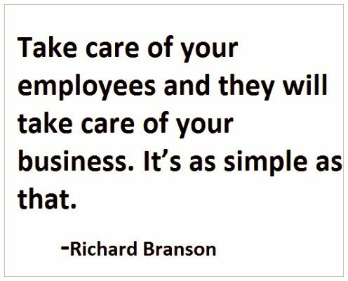 Take Care Of Your Employees And They Will Take Care Of Your Business Quoteoftheday Employee Quotes Team Quotes Favorite Quotes