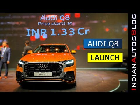 2020 Audi Q8 Launched Price Specs Interior Features More Youtube Audi Product Launch Youtube