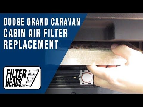 How To Replace Cabin Air Filter 2013 Dodge Grand Caravan Cabin Air Filter Grand Caravan Air Filter