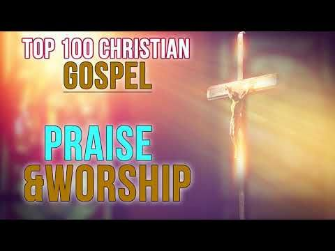 Best Christian Worship Songs All Time Top 100 Morning Worship