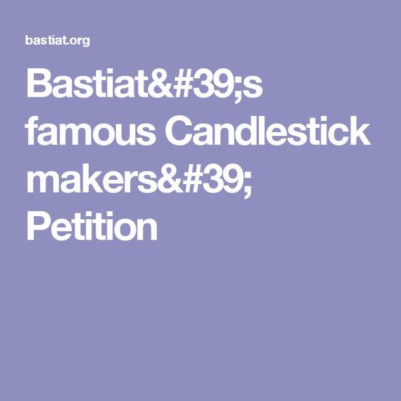 BastiatS Famous Candlestick Makers Petition  Frdric Bastiat