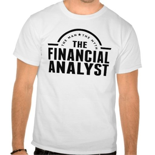 The Man The Myth The Financial Analyst T Shirt, Hoodie Sweatshirt