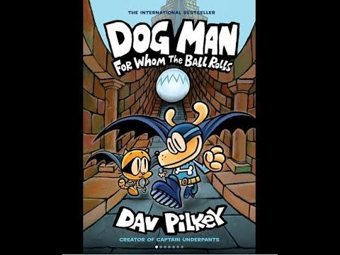 Dog Man 7 For Whom The Ball Rolls New Book By Dav Pilkey Dog Man For Whom The Ball Rolls Dog Dog Man Book Captain Underpants Captain Underpants Series