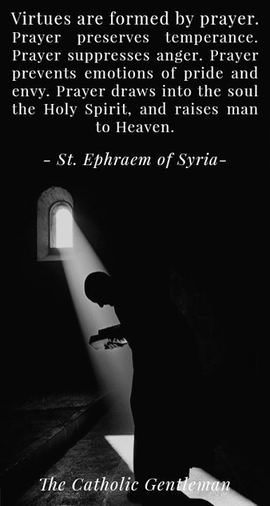 St. Ephraem of Syria on praying makes us more virtuous