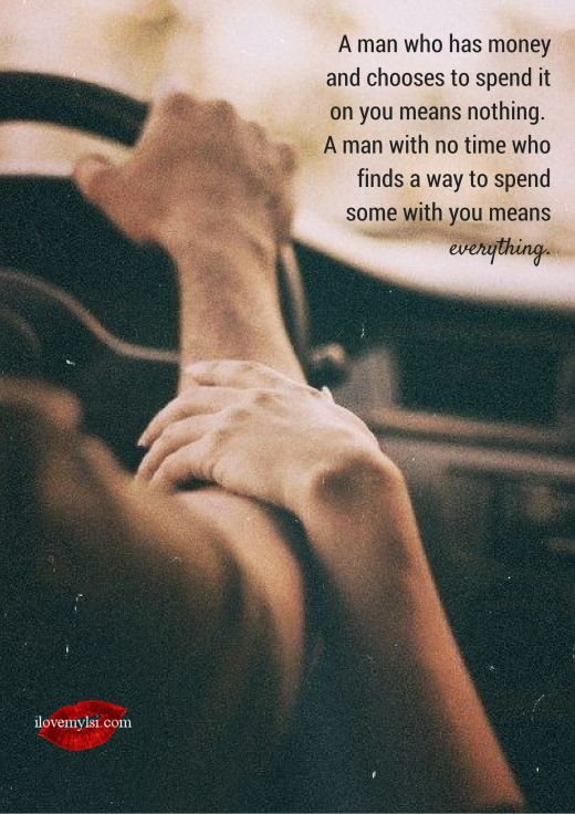 A man who has money and chooses to spend it on you means nothing.   A man with no time who finds a way to spend some with you means everything. <3 Join us for a ton of amazing love and relationship quotes on our Facebook page: https://www.facebook.com/LoveSexIntelligence