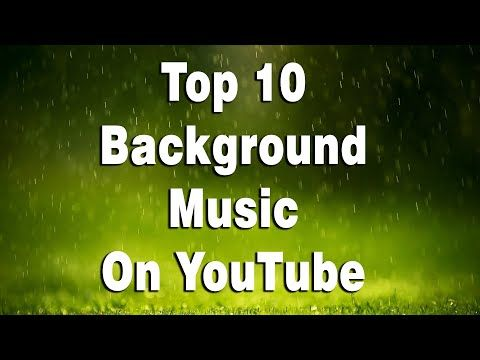 Top 10 Background Music Most Popular On Youtube No Copyright Songs Part 4 Youtube Copyright Songs Top 10 Music Songs