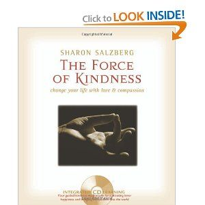 The Force of Kindness: Change Your Life with Love and Compassion: Sharon Salzberg: 9781591793557: Amazon.com: Books