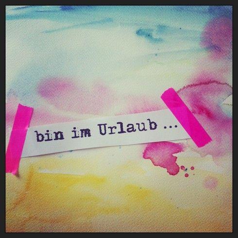 Schöne Worte #Urlaub #bin im Urlaub #Ferien
