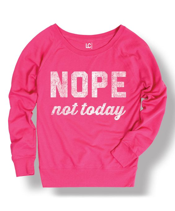 This Hot Pink 'Nope Not Today' Slouchy Sweatshirt by Sharp Wit is perfect! #zulilyfinds