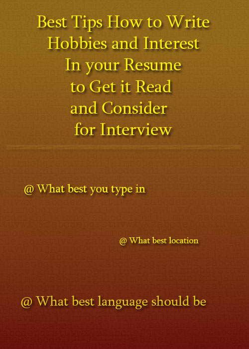 How to write a resume for hobbies and interests to gain the - hobbies and interests on resume
