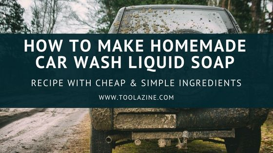 What Kind Of Soap To Wash A Car >> Top 3 Diy Car Wash Liquid Soap Recipes That Work Cheap