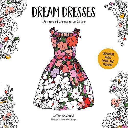 Dream Dresses Dozens Of Delightful Dresses To Color By J Https Smile Amazon Com Dp 1681442515 Ref Cm Sw R Pi Dream Dress Color Therapy App Coloring Books