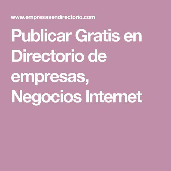 Publicar Gratis en Directorio de empresas, Negocios Internet