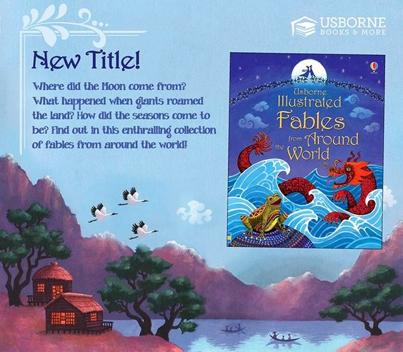 Illustrated Fables from Around the World from Usborne Books & More.    An illustrated collection of myths from all over the world, all retold specially for young readers and beautifully illustrated.   Find this book & more at www.readwithruth.com