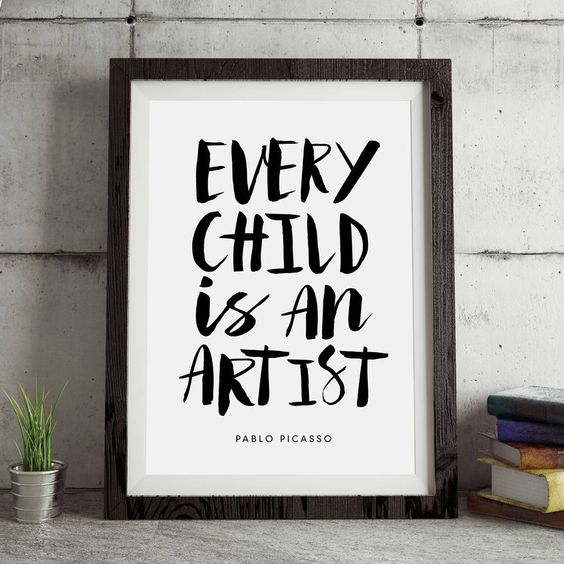Every Child is An Artist http://www.notonthehighstreet.com/themotivatedtype/product/every-child-is-an-artist-typography-print Limited edition, order now!