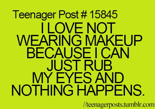 pretty much the whole reason that i hardly ever wear makeup...also because i'm just too lazy to put it on