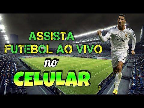 Como Assistir Futebol Ao Vivo No Celular Youtube Com Imagens