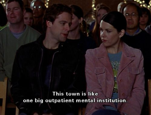 "Hahaha :) ""This town is like one big outpatient mental institution"":"