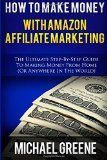How To Make Money With Amazon Affiliate Marketing: The Ultimate Step-By-Step Guide To Making Money From Home (Affiliate Marketing,How To Make Money ... program, amazon affiliate books) (Volume 1) - http://www.moneydm.com/how-to-make-money-with-amazon-affiliate-marketing-the-ultimate-step-by-step-guide-to-making-money-from-home-affiliate-marketinghow-to-make-money-program-amazon-affiliate-books-volume-1/