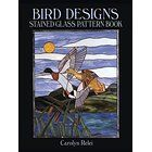 Bird Designs Stained Glass Pattern Book (Dover Stained Glass Instruction)