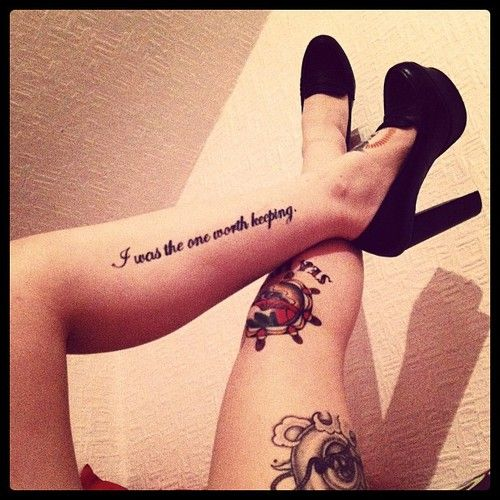 "Tattoo Leg Woman Quotes: ""i Was The One Worth Keeping."" Tattoo, Leg Tattoo, Tattoo"
