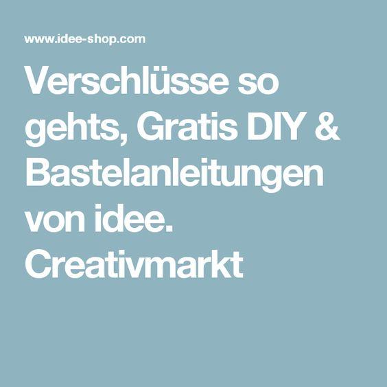Verschlüsse so gehts, Gratis DIY & Bastelanleitungen von idee. Creativmarkt