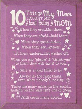 10 Things my Mom taught me about being a mom...