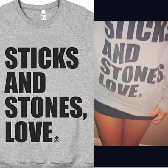 """You've all asked for it and now you can finally purchase my one of a kind """"Sticks and Stones, Love."""" crew neck!  on sale..."""